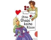 Freche Mädchen - Freche Bücher: Ohne Chaos keine Küsse